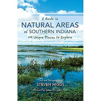 Eine Anleitung zur natürlichen Gebiete des südlichen Indiana (Indiana Naturwissenschaft)