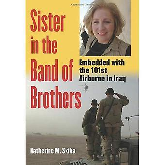 Sorella nella banda di fratelli: incorporato con il 101st Airborne in Iraq (studi di guerra moderna)