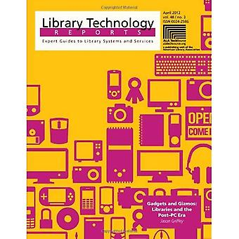 Gadgets and Gizmos: Libraries and the Post-PC Era (Library Technology Reports)