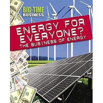 Big-Time Business: Energi för alla?: affären av energi