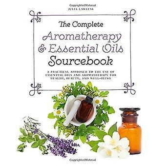 L'ouvrage de référence complet aromathérapie & des huiles essentielles: Une approche pratique à l'usage des huiles essentielles pour la santé et le bien-être