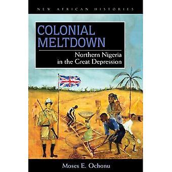 Colonial Meltdown: Pohjois-Nigeriassa Great Depression