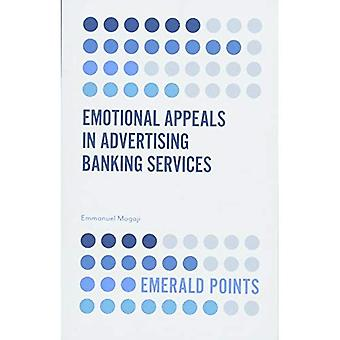 Emotional Appeals in Advertising Banking Services� (Emerald Points)