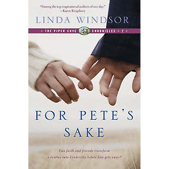 For Petes Sake The Piper Cove Chronicles by Windsor & Linda