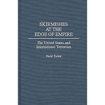 Escaramuças na borda do Império dos EUA e terrorismo internacional por Tucker & David