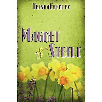 Magnet-Steele von Fuentes & Trisha