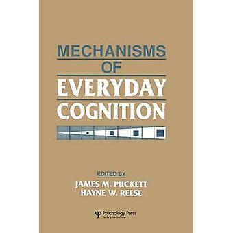 Mechanisms of Everyday Cognition by Puckett & James M.