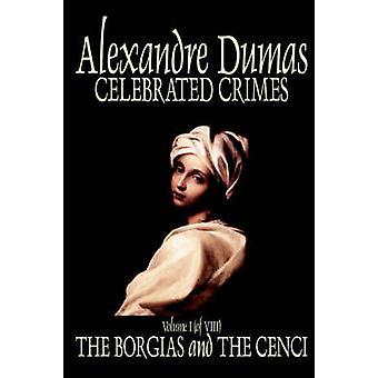 Gefeierte Verbrechen Vol. Ich von Alexandre Dumas Fiction True Crime literarische Sammlungen von Dumas & Alexandre