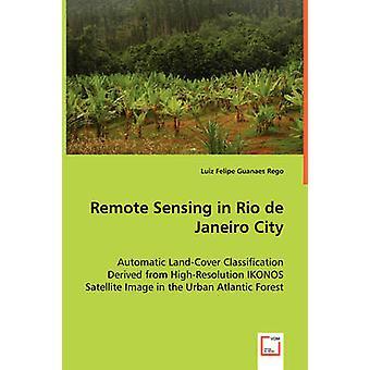 Remote Sensing i Rio de Janeiro City af Guanaes Rego & Luiz Felipe