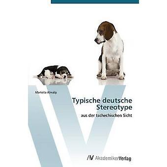 Typische Deutsche Stereotype esittäjä Alma y. Marketa
