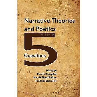 Narrative Theories and Poetics by Bundgaard & Peer F.