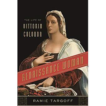 Renaissance Woman: The Life� of Vittoria Colonna