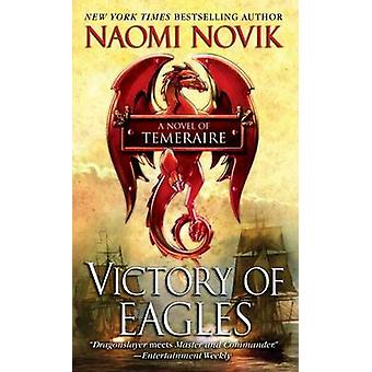 Victory of Eagles by Naomi Novik - 9780345512253 Book