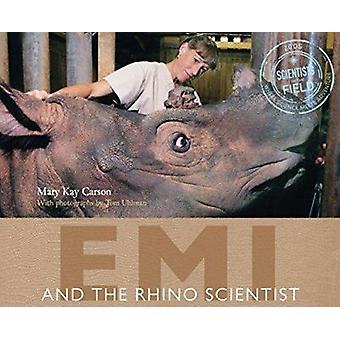 Emi and the Rhino Scientist by Mary Kay Carson - Tom Uhlman - 9780547