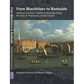 From Blackfriars to Bankside - Medieval and Later Riverfront Archaeolo