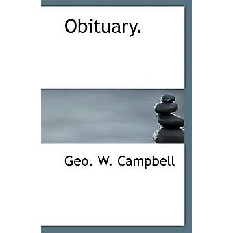 Obituary. by Geo W Campbell - 9781113548580 Book