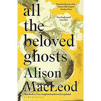 All the Beloved Ghosts by Alison Macleod - 9781408863787 Book