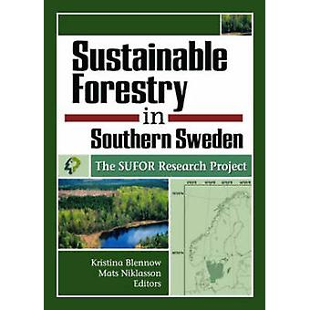 Sustainable Forestry in Southern Sweden - The SUFOR Research Project b