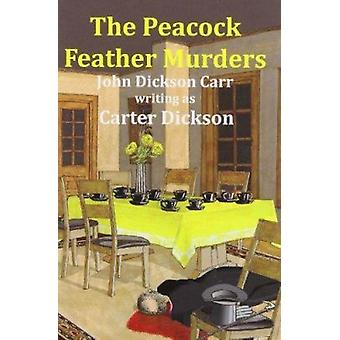 The Peacock Feather Murders by Carter Dickson - 9781601870612 Book