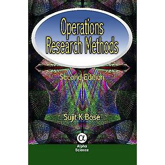 Operations Research Methods (2nd Revised edition) by Sujit Kumar Bose