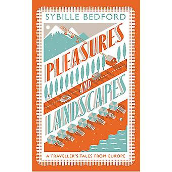 Pleasures and Landscapes by Sybille Bedford - 9781907970405 Book