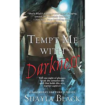 Tempt Me with Darkness by Shayla Black - 9781416558583 Book