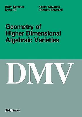 Geometry of Higher Dimensional Algebraic Varieties by Peternell & Thomas