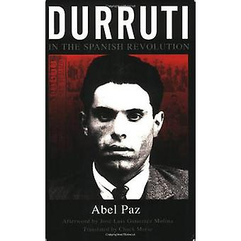 Durruti In The Spanish Revolution by Abel Paz - 9781904859505 Book