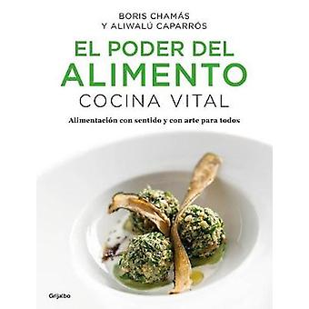 El Poder del Alimento. Cocina Vital / The Power of Food - Vital Cuisin