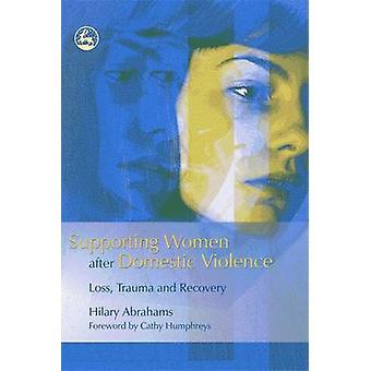Soutien aux femmes après la récupération et le traumatisme de la Violence familiale - perte-
