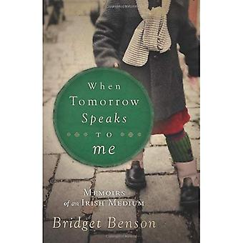 Wanneer morgen spreekt tot mij: memoires van een Ierse Medium
