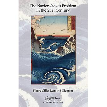 The NavierStokes Problem in the 21st Century by LemarieRieusset & Pierre Gilles