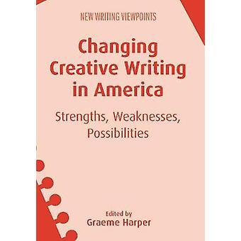 Changing Creative Writing in America by Graeme Harper