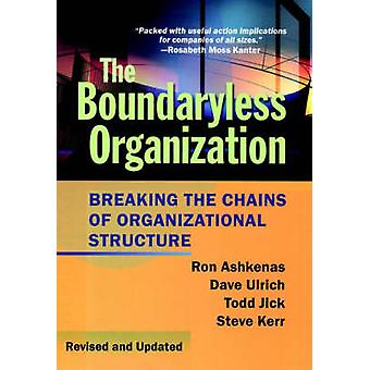 The Boundaryless Organization - Breaking the Chains of Organizational