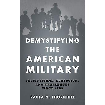 Demystifying the American Military by Paula Thornhill