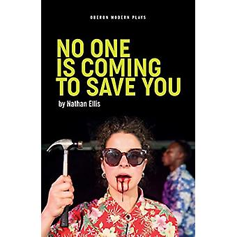 No One is Coming to Save You by Nathan Ellis