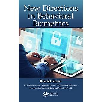 New Directions in Behavioral Biometrics by Edited by Khalid Saeed