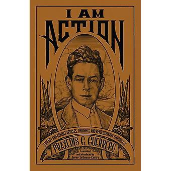 I Am Action by Praxedis G. Guerrero