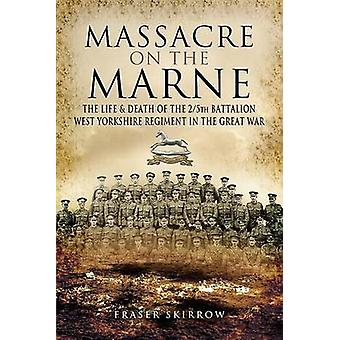 Massacre on the Marne by Skirrow & Fraser