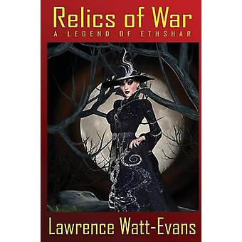 Reliquias de la Guerra A Leyenda de Ethshar por WattEvans & Lawrence