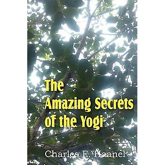 The Amazing Secrets of the Yogi by Haanel & Charles F.