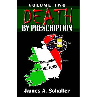 Death By Prescription Volume Two by Schaller & James & A.