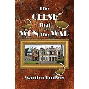 The Geese That Won the War by Ludwig & Marilyn