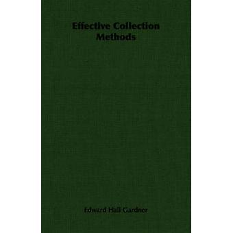 Effective Collection Methods by Gardner & Edward Hall