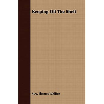 Keeping Off the Shelf by Whiffen & Mrs Thomas