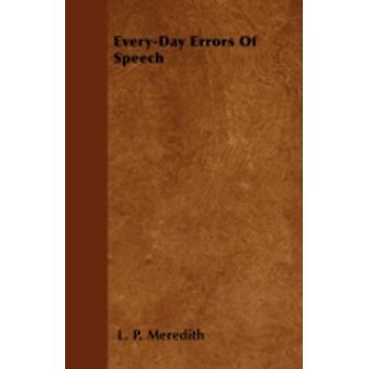 EveryDay Errors Of Speech by Meredith & L. P.