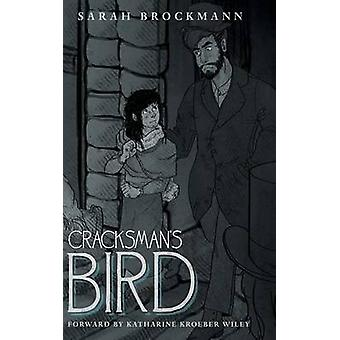 Cracksmans Bird by Brockmann & Sarah