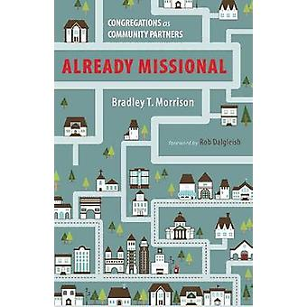 Already Missional by Morrison & Bradley T.