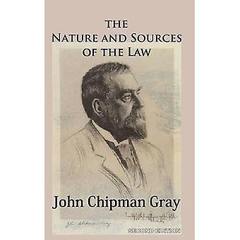 The Nature and Sources of the Law by Gray & John Chipman