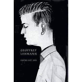 Poems 19572013 by Lehmann & Geoffrey